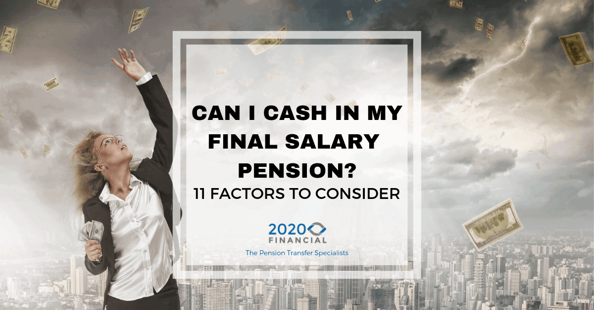 Should I Cash in My Final Salary Pension? 11 Factors to Consider