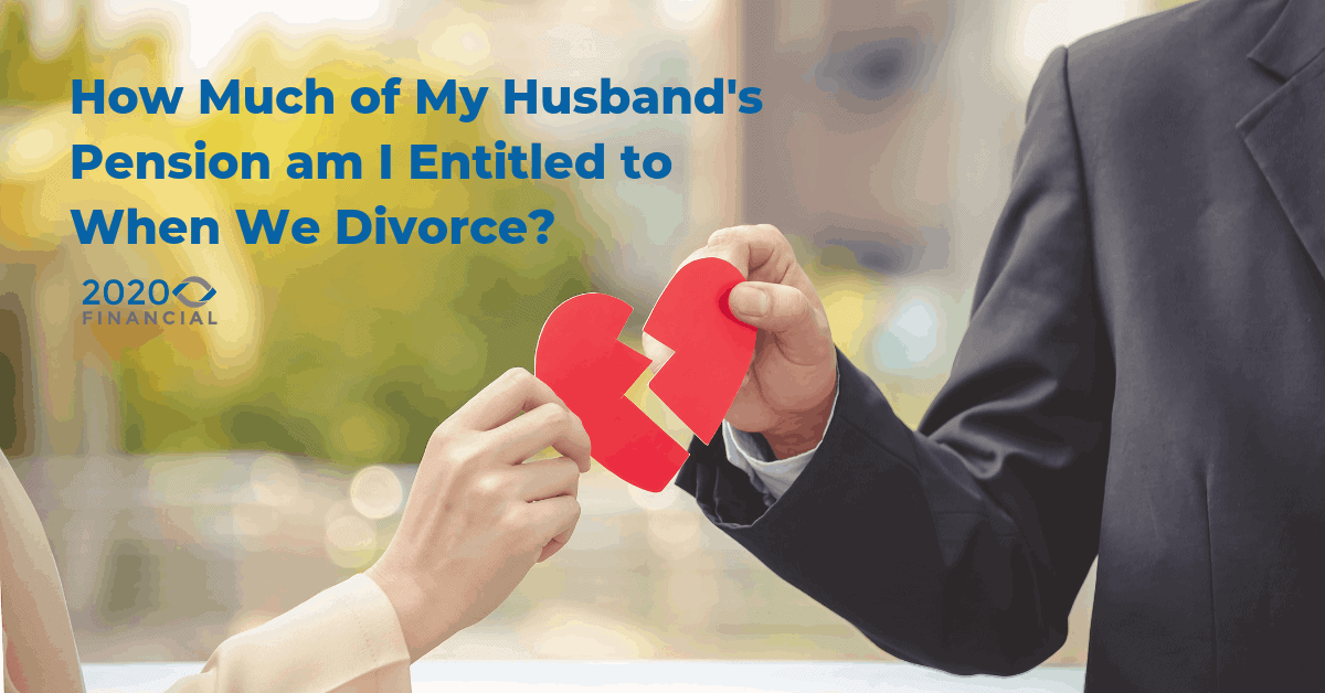 How Much of My Husband's Pension am I Entitled to When We