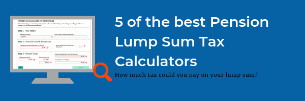 5 of the best pension lump sum tax calculators